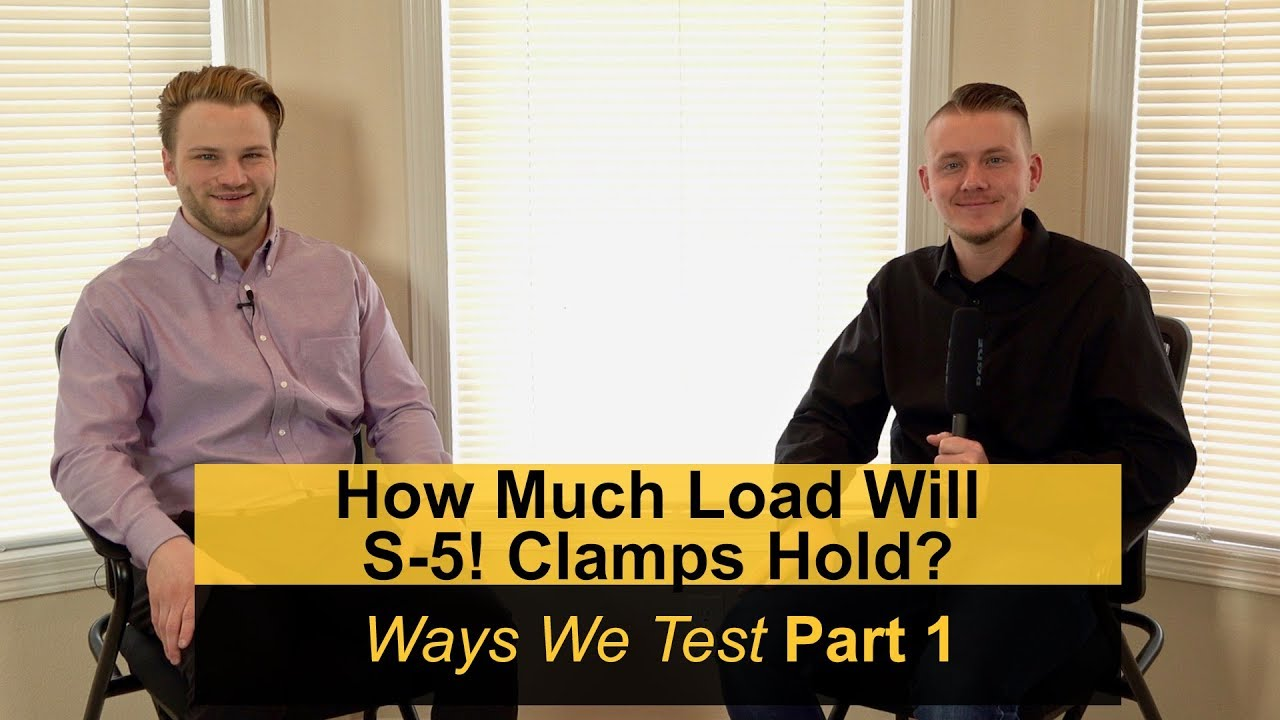 How Much Load Will S-5! Clamps Hold? Ways We Test