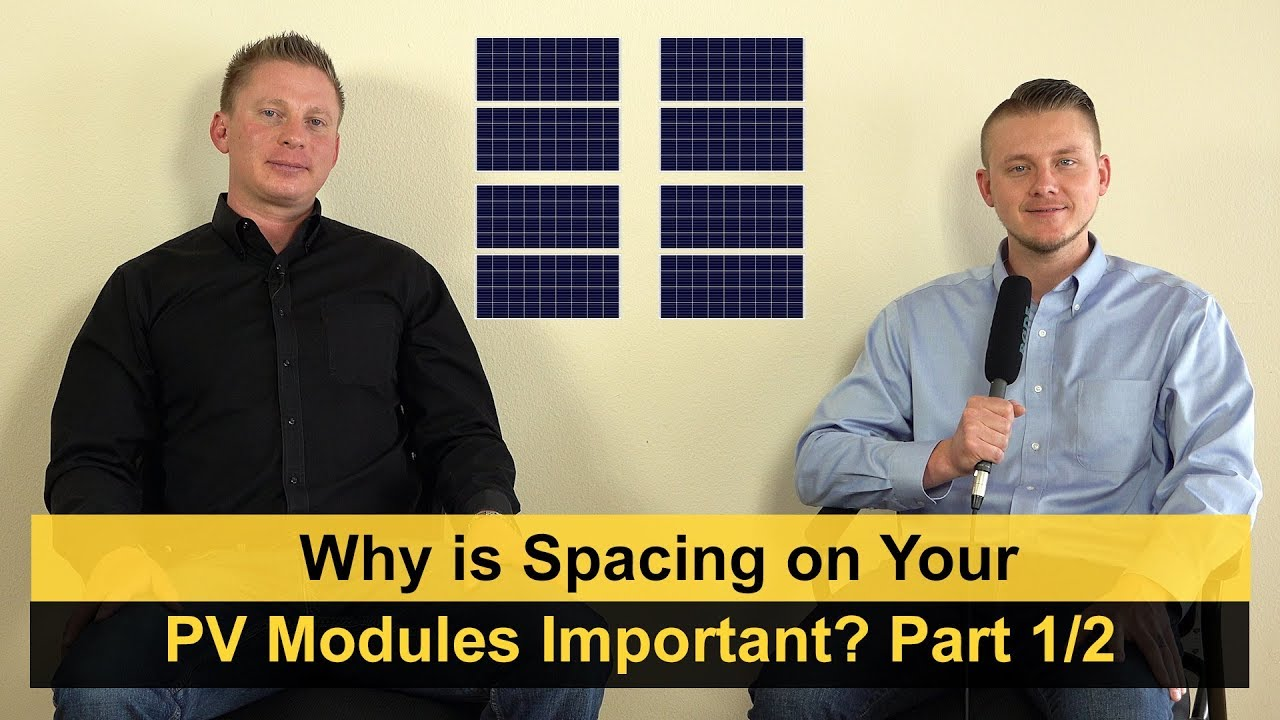 Why is Spacing on Your PV Modules Important?
